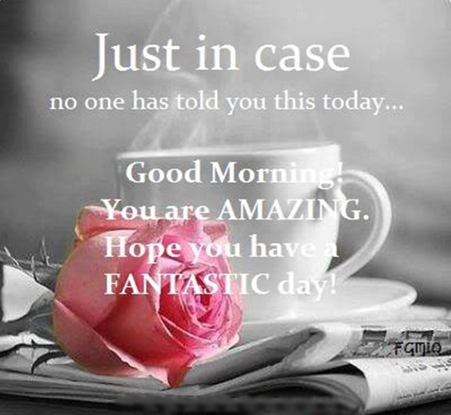 Yes you are.Have a great day.Remember how loved you are.Be