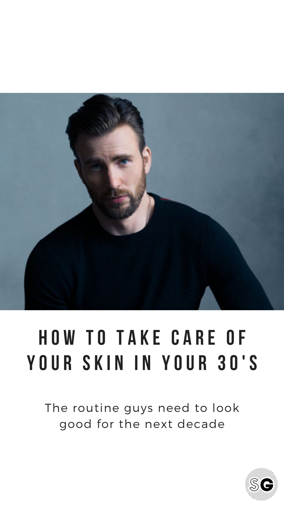 The Guys Grooming Guide For Your 30s Style Girlfriend Guys Grooming Mens Skin Care Men Skin Care Routine