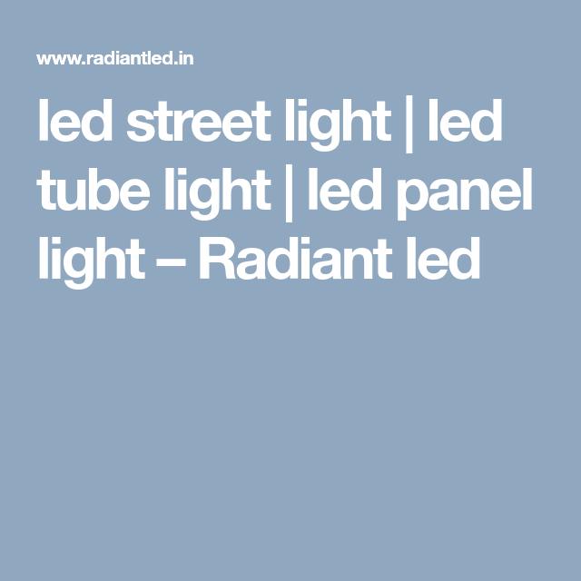 Radiant Led Is Led Flood Light Manufacturing Company Mumbai Maharashtra We Are Manufacturers Suppliers Of L Led Tube Light Led Panel Light Led Street Lights