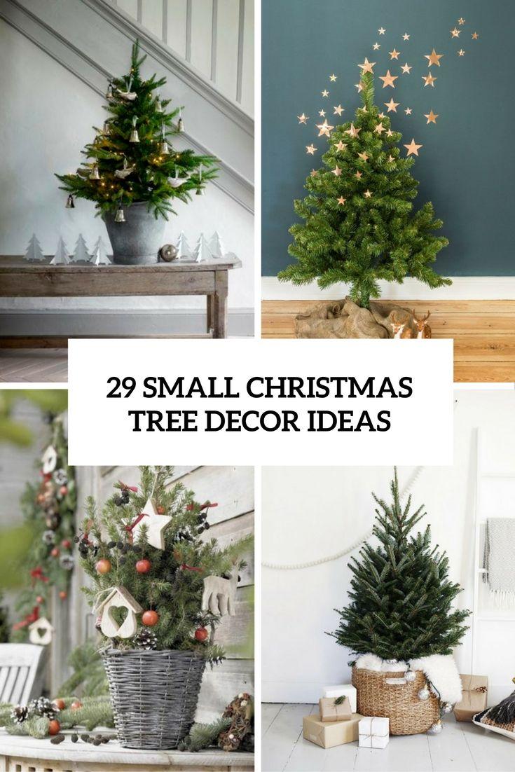 29 Small Christmas Tree Decor Ideas Small Christmas Trees Small