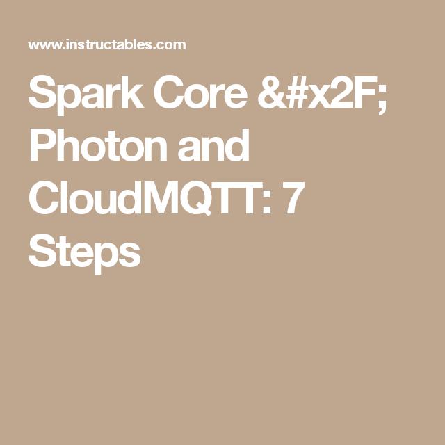 Spark Core / Photon and CloudMQTT   prg