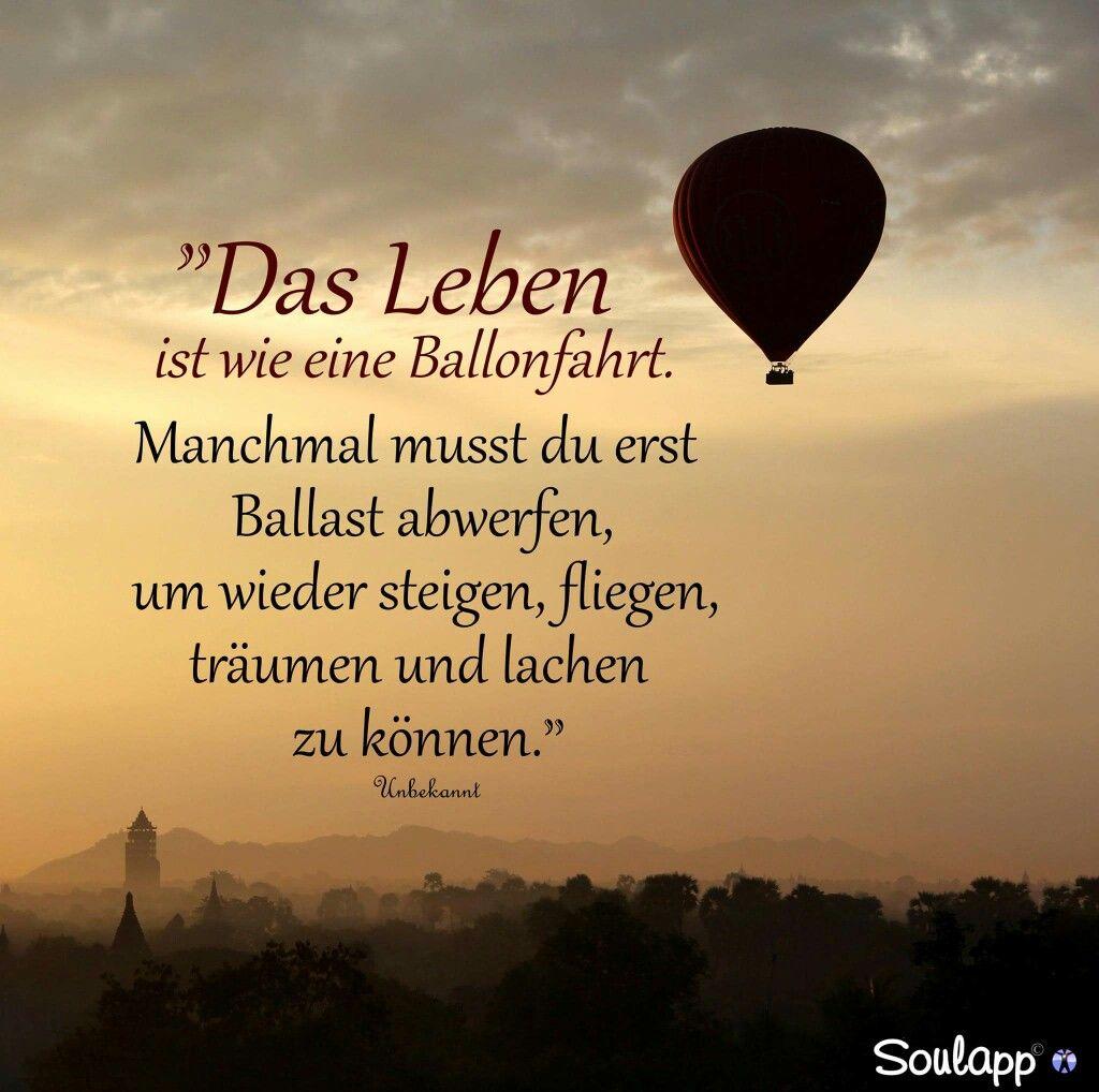 Das Leben ist wie eine Ballonfahrt manchmal muss man ...