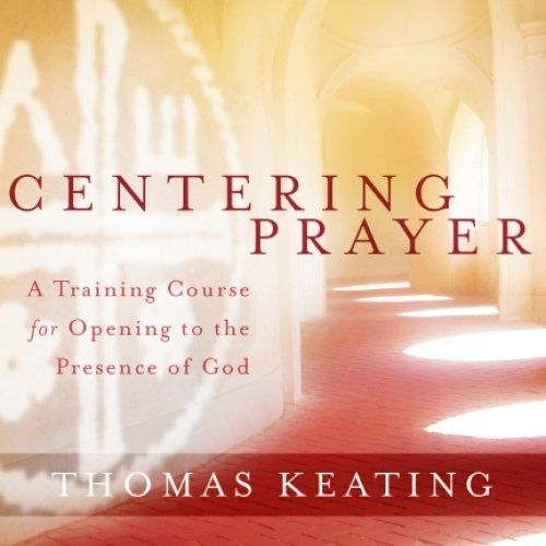 God Centered Prayer Centering Prayer Course Meditation Prayers