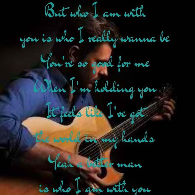 Who I Am With You Chris Young With Images Country Music Lyrics