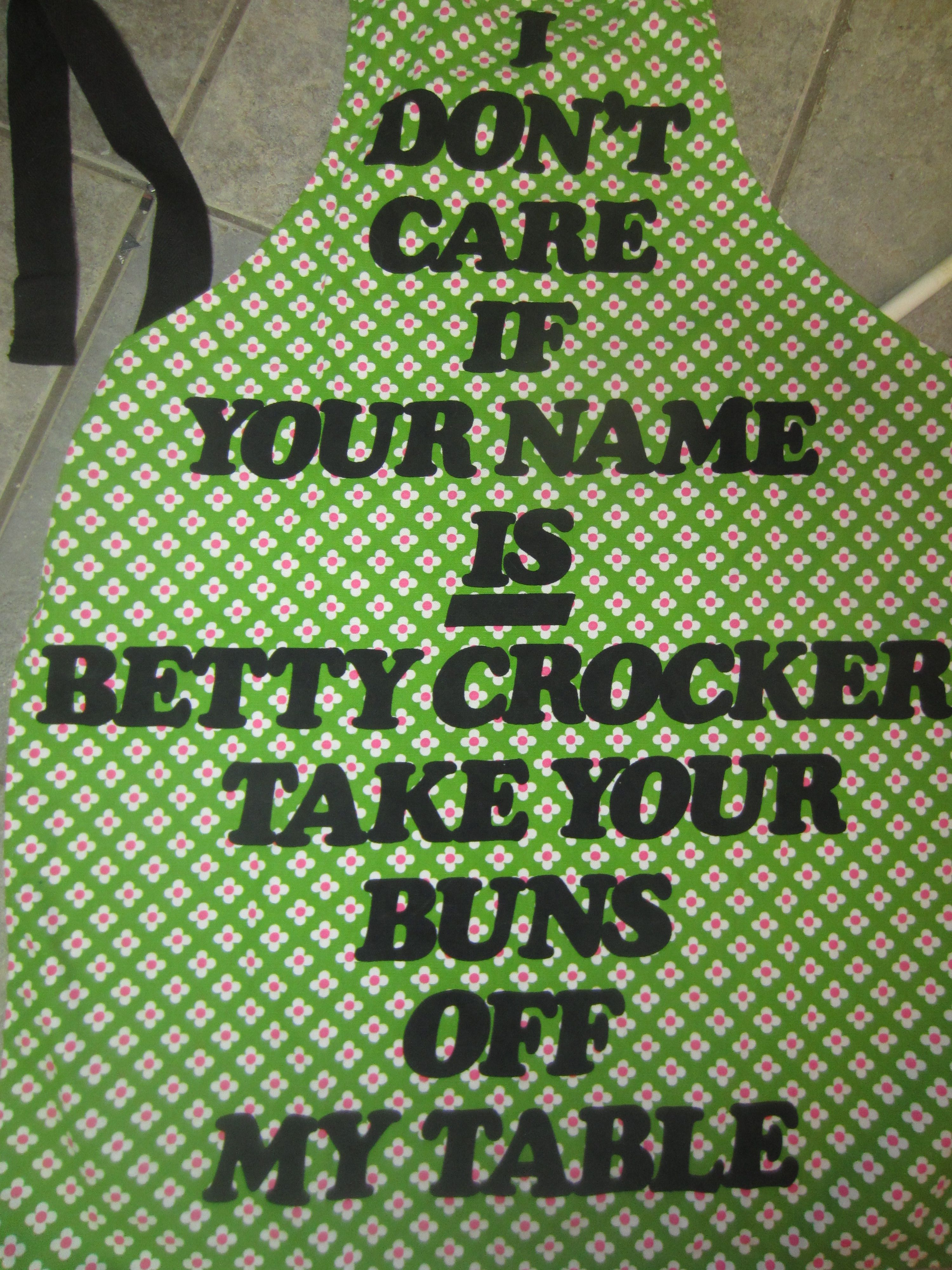 I don't care if your name is betty crocker, take your buns off my table apron novelty NOW San Francisco Vintage 1970s
