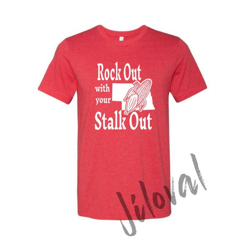 e14a1b58 Rock out with your stalk out, Nebraska Shirt, Funny Men's Shirt, Men's Nebraska  Shirt, Husker Football shirt,Tailgating, Adult Humor, XXX by JilovalBrand  on ...