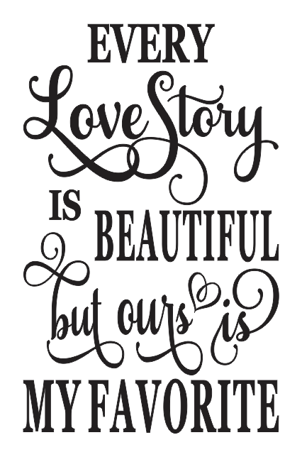 Download STENCIL -- Every Love Story is Beautiful but ours is My ...