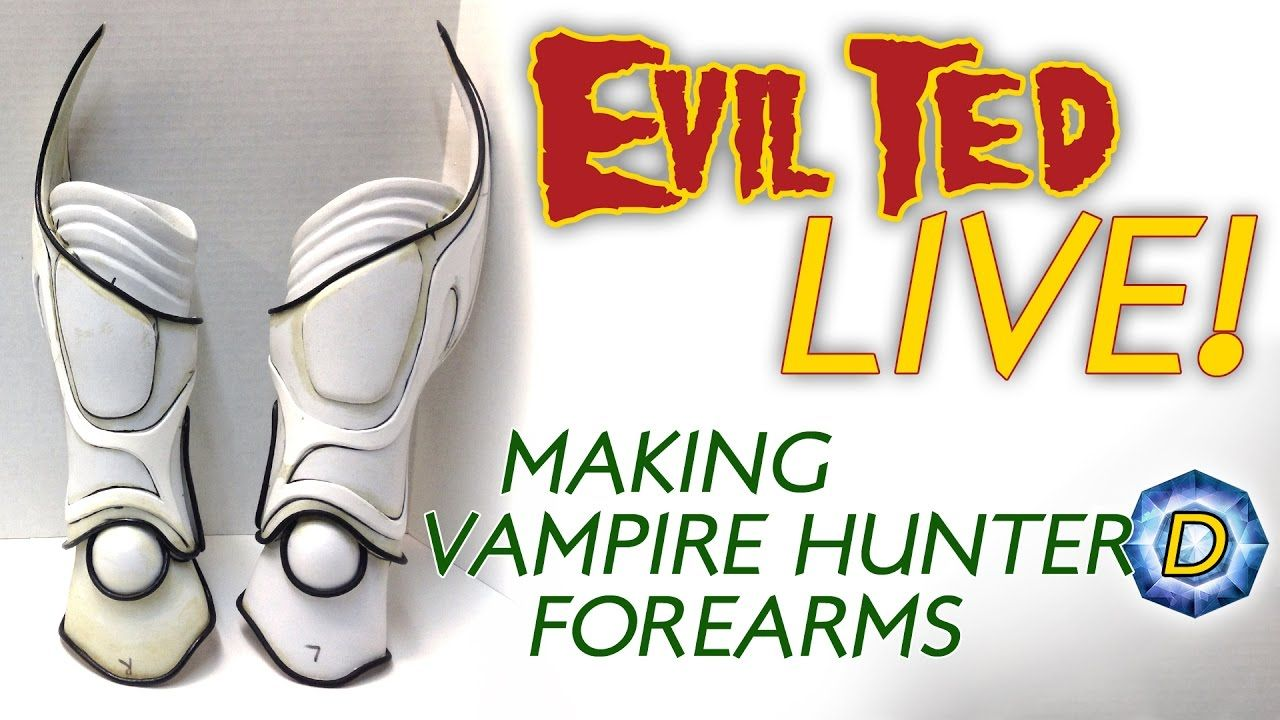 Evil Ted Live: Making Vampire Hunter D Forearm Armor