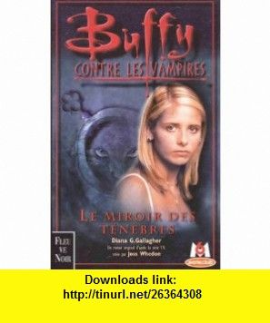 Buffy contre les vampires, tome 17  Le miroir des t�n�bres (9782265070684) Diana G. Gallagher , ISBN-10: 2265070688  , ISBN-13: 978-2265070684 ,  , tutorials , pdf , ebook , torrent , downloads , rapidshare , filesonic , hotfile , megaupload , fileserve