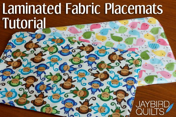 Laminated Fabric Placemats Tutorial Laminated Fabric Fabric Placemats Jaybird Quilts