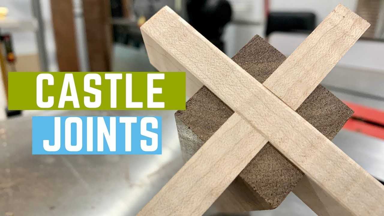 Castle joints made easy in 2020 wood joints joint make