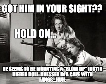 Funny Meme For Him : Meme creator got him in your sight?? he seems to be mounting a