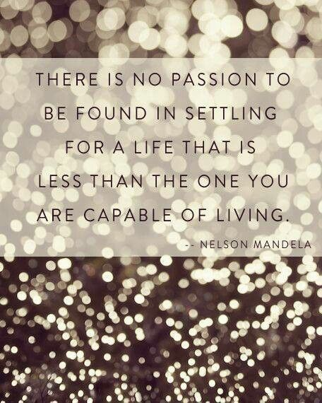 There is no passion to be found in settling
