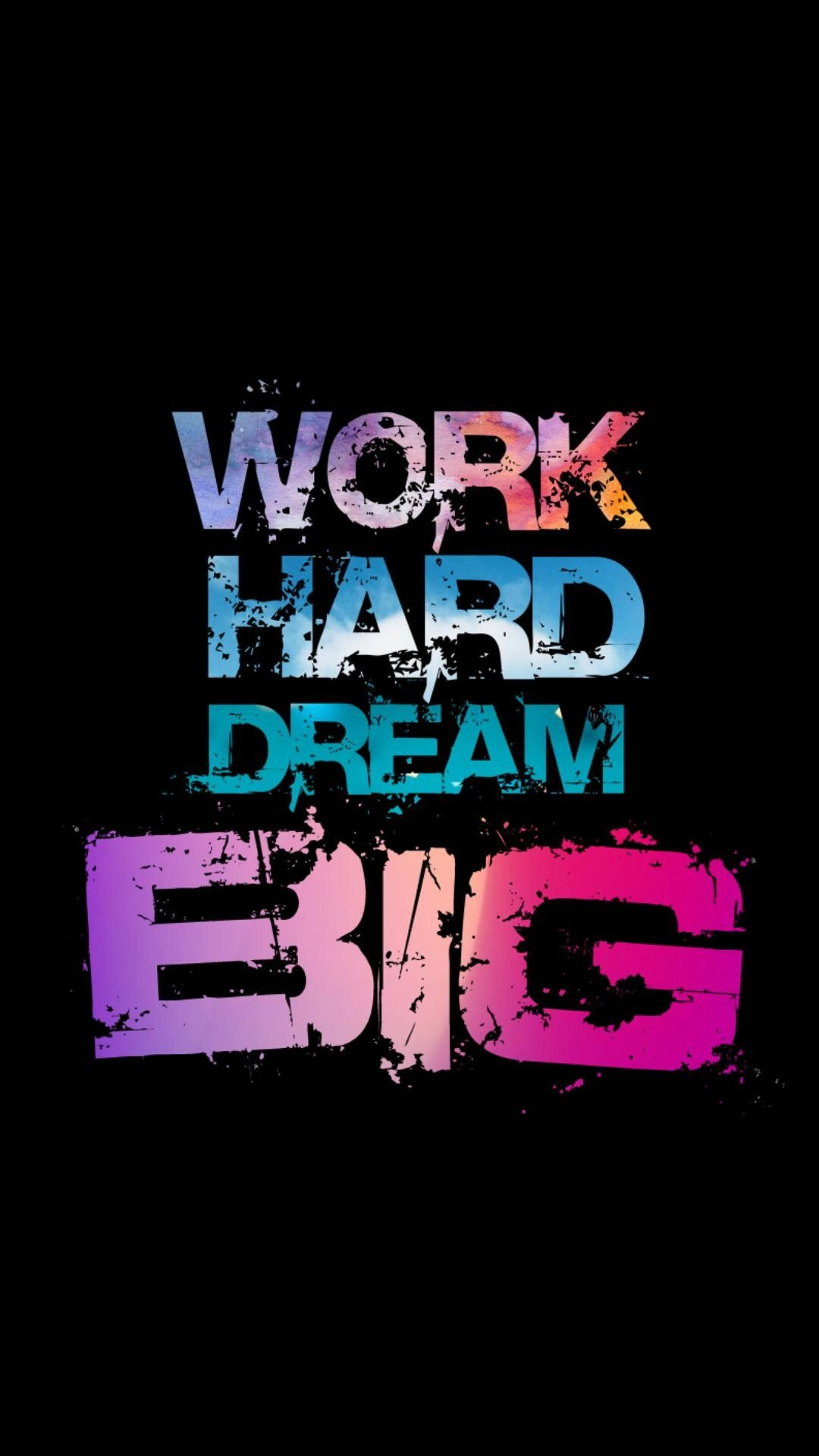 Work Hard Dream Big Funny Phone Wallpaper Wallpaper Quotes