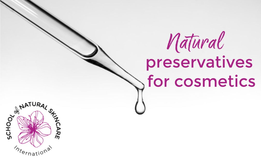 3 Natural Preservatives For Cosmetics School Of Natural Skincare Natural Preservatives Natural Skin Care Preserves