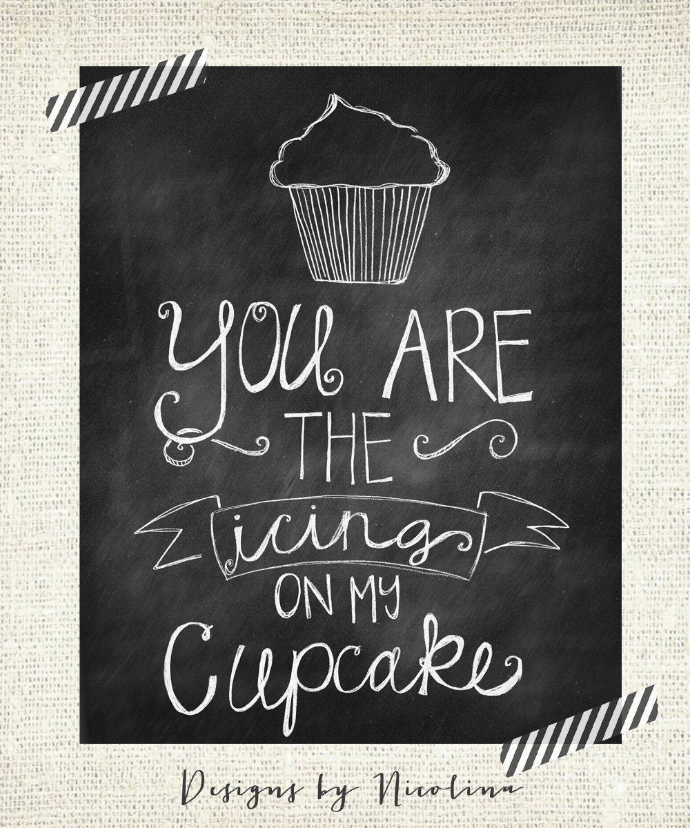 Love Art Quotes Original Chalkboard Line  You Are The Icing On My Cupcake  Love