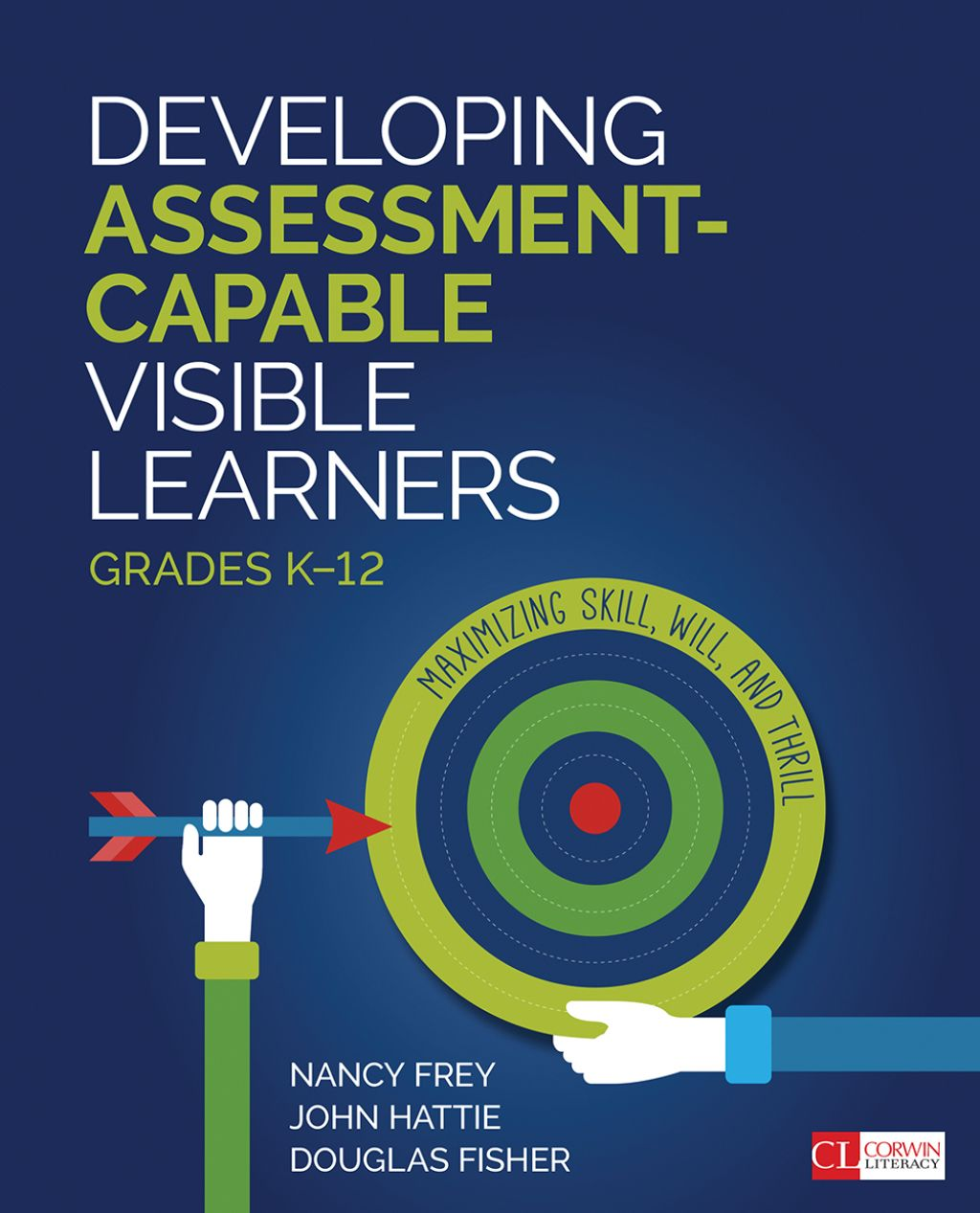 Developing Assessment Capable Visible Learners Grades K 12 Maximizing Skill Will And Thrill Ebook Visible Learning Student Learning Learning Strategies