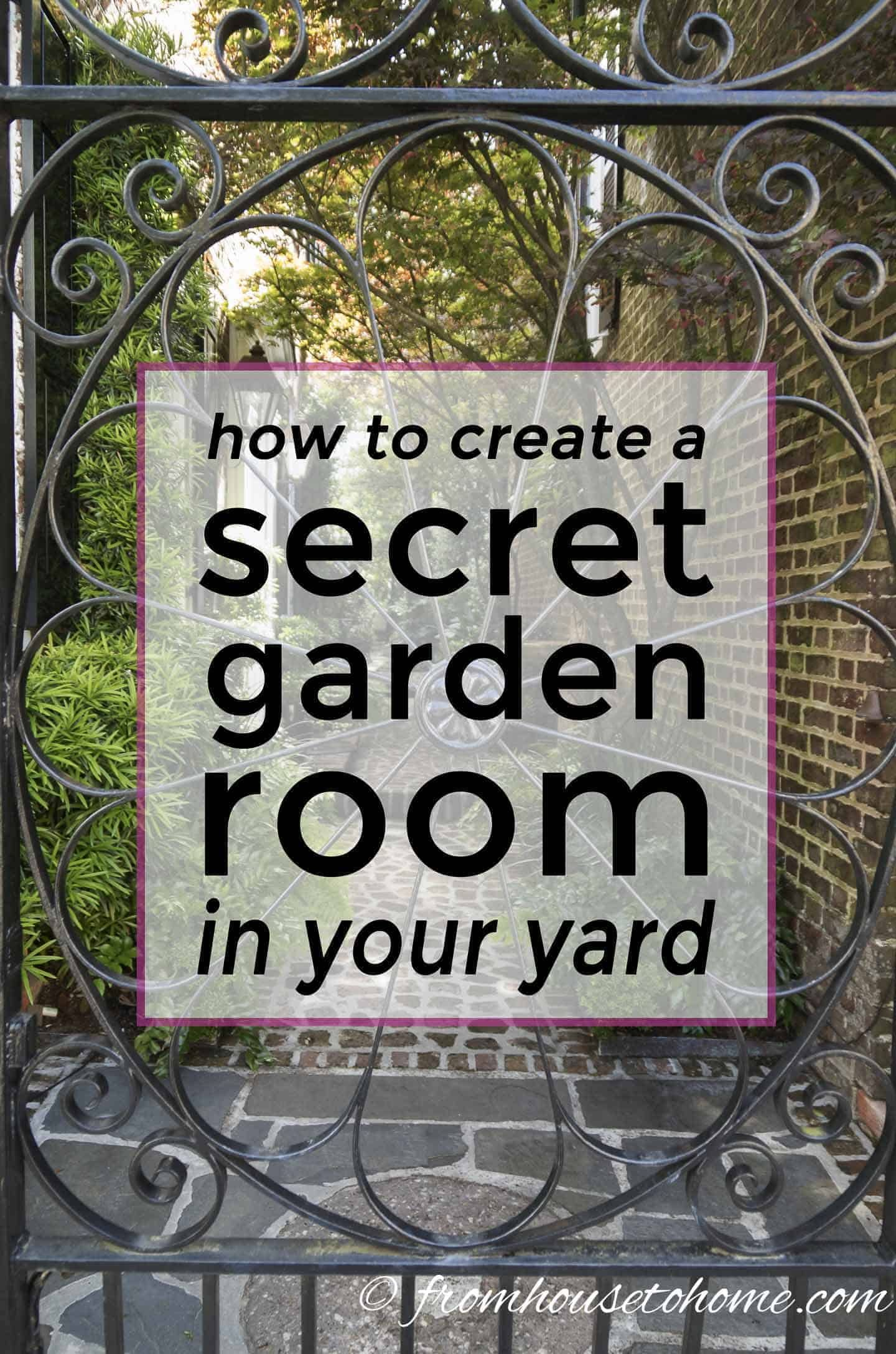 Secret Garden Design Ideas: How To Create Your Own Garden Room - Gardening @ From House To Home
