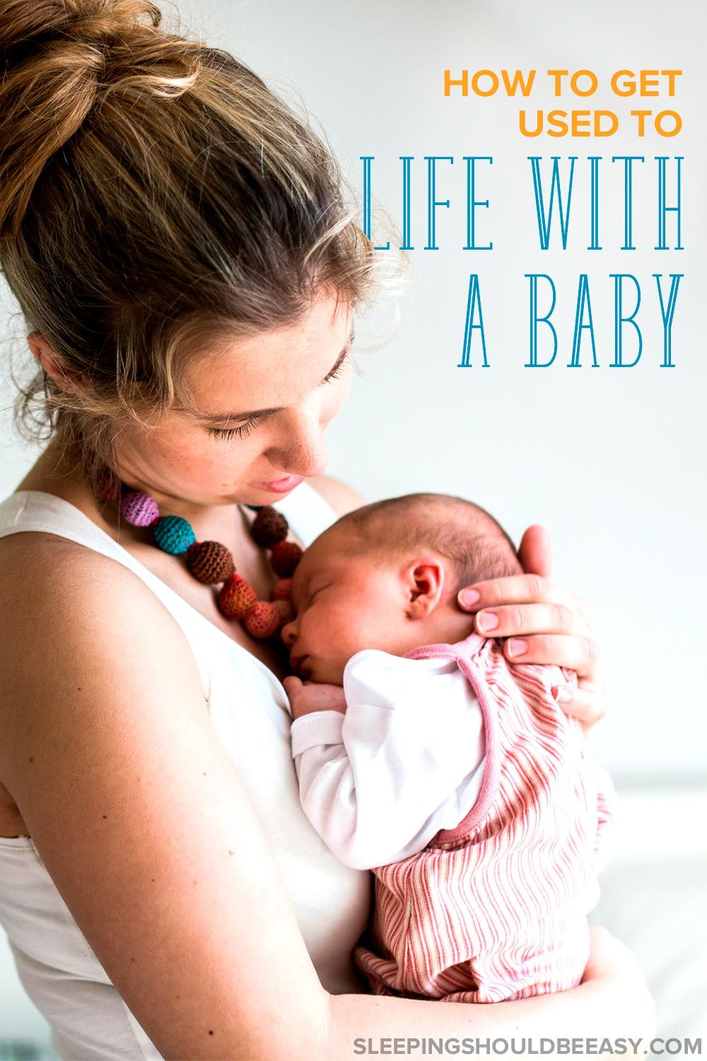 Adjusting to Motherhood and Life with a Baby | New baby ...