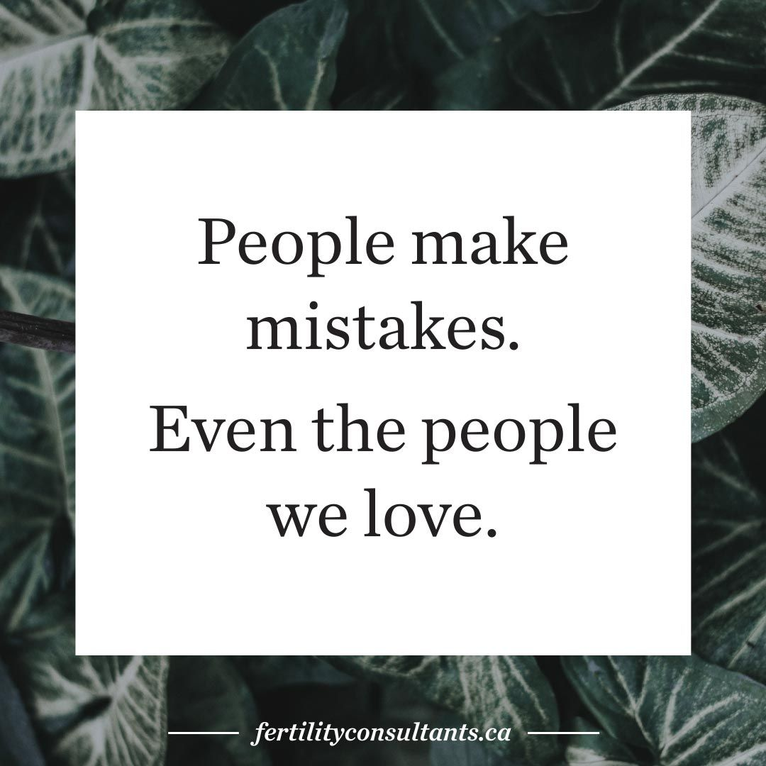 People make mistakes. Even the people we love. surrogacy