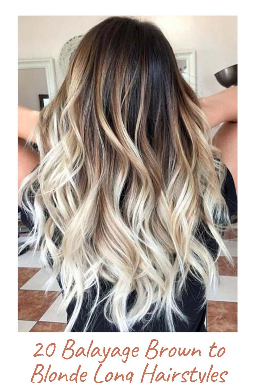 20 Balayage Brown To Blonde Long Hairstyles In 2020 Ombre Hair Blonde Best Ombre Hair Hair Styles