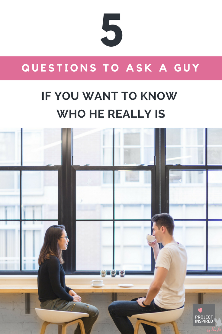 5 Questions to Ask a Guy if You Want to Know Who He Really