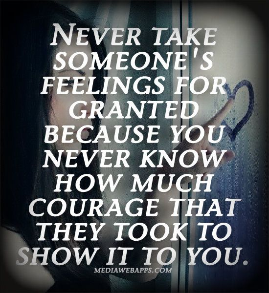 Dnr Take Anyone For Granted Quotes: Never Take Someone`s Feelings For Granted Because You