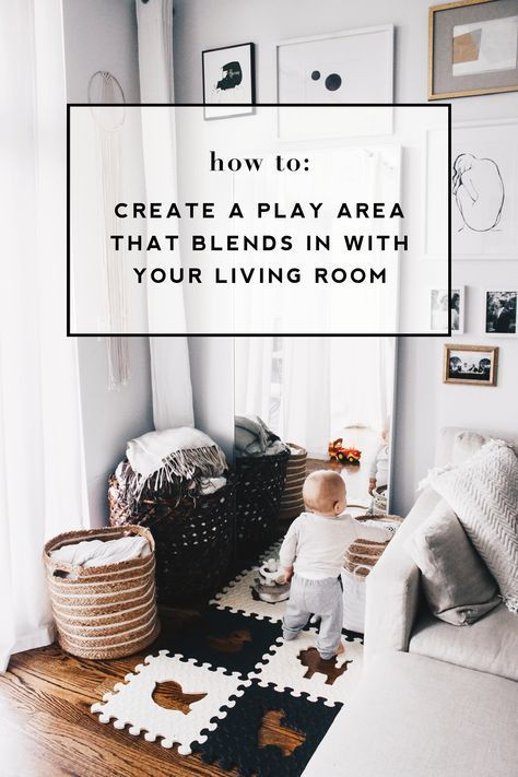 create a baby play area that blends in with your living room  Meg McMillin create a baby play area that blends in with your living room  Meg McMillin