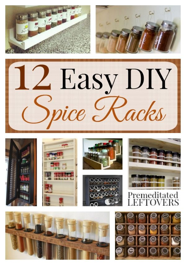 Easy Diy Spice Racks Here Are 12 Homemade Spice Racks That Will Help You Get Your Kitchen Organized These Diy Spice Rack Kitchen Organization Diy Diy Spices