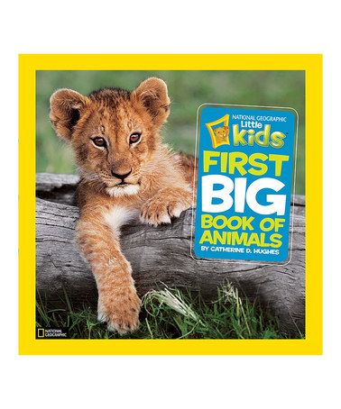 Look What I Found On Zulily Little Kids First Big Book Of Animals Hardcover Zulilyfinds Big Book Animal Book National Geographic Kids