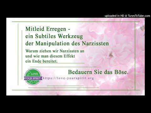 Mitleid Erregen - ein subtiles Werkzeug der Manipulation des Narzissten. - YouTube