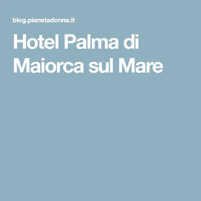 Hotel Palma di Maiorca sul Mare