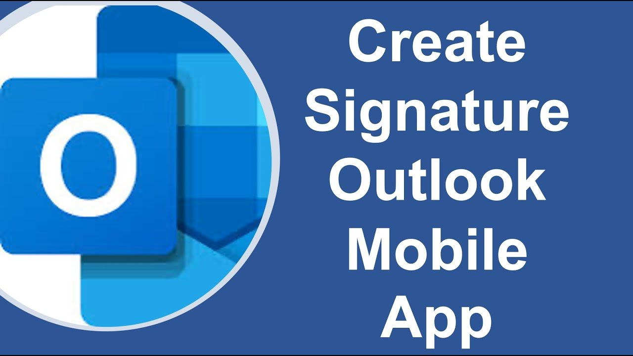 How to add Signature in Outlook mobile App in 2020