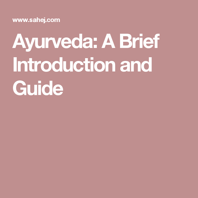 Ayurveda: A Brief Introduction and Guide