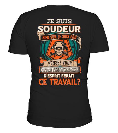 teezily T-Shirt Je suis Soudeur Bien S/ûr Je suis Fou Homme
