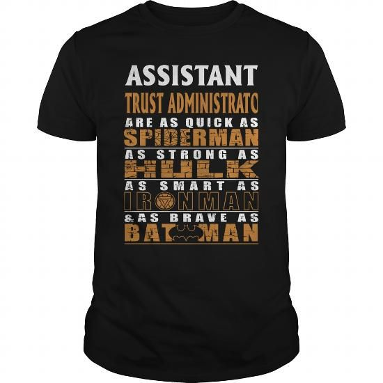 ASSISTANT TRUST ADMINISTRATOR Are as Like as Spiderman Hulk Ironman ...