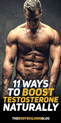 How to increase testosterone in men naturally and with medications, pills, vitamins testosterone naturally