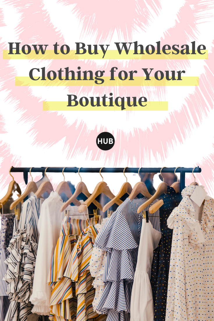 How To Buy Wholesale Clothing For Your Boutique Kids Boutique Clothing Wholesale Boutique Clothing Boutique Wholesale