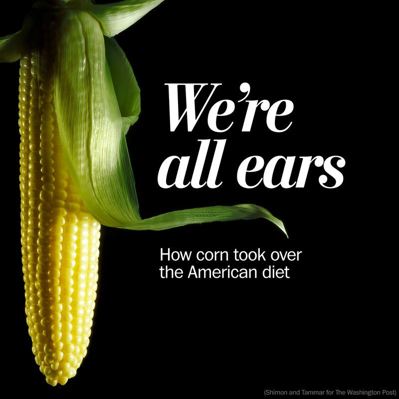 How corn made its way into just about everything we eat - The Washington Post