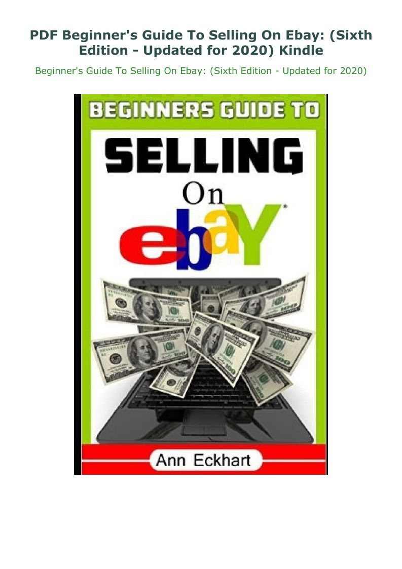 Pdf Beginner S Guide To Selling On Ebay Sixth Edition Updated For 2020 Kindle In 2020 Things To Sell Selling On Ebay Beginners Guide