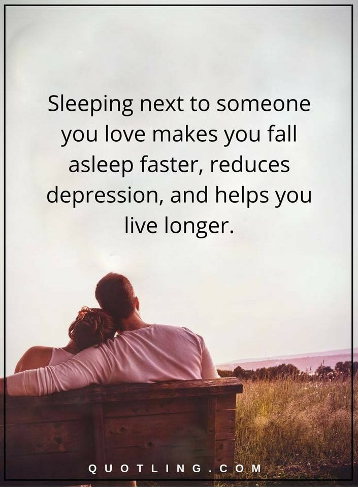 Relationships Quotes Sleeping Next To Someone You Love Makes You