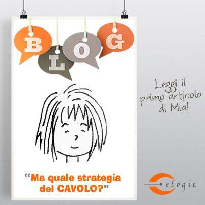 Strategie di comunicazione, il primo articolo di Mia sul nostro Blog. http://www.elogic.it/it-IT/Blog/Gennaio-2014/Ma-quale-strategia-del-CAVOLO.aspx