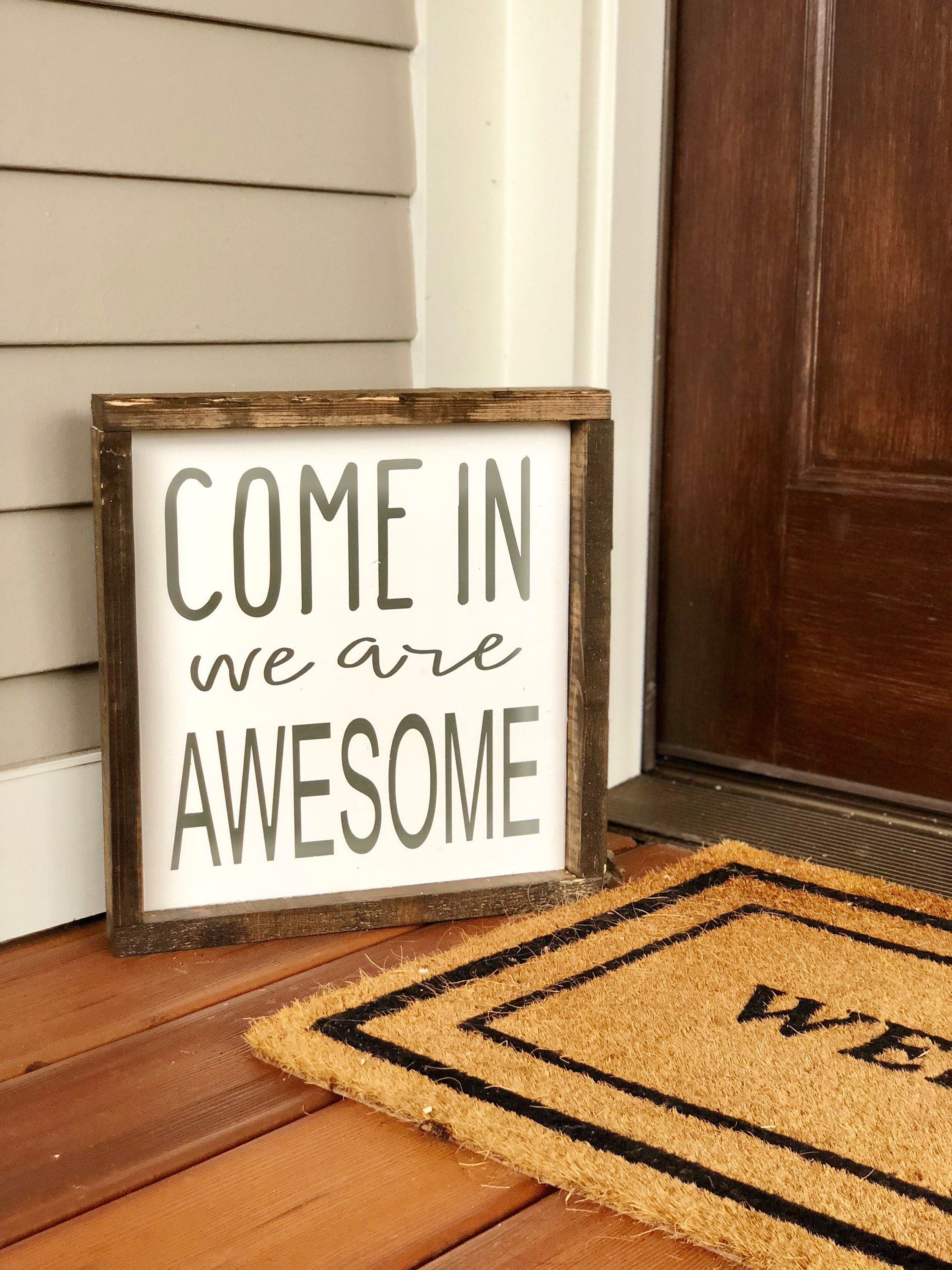 awesome sign decor come in we are awesome welcome sign porch sign we are  come in we are awesome welcome sign