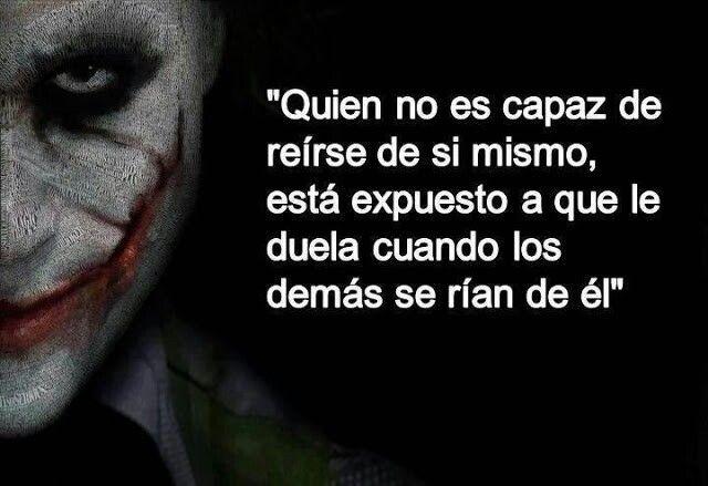 Quien No Es Capaz De Reirse De Si Mismo Joker Frases