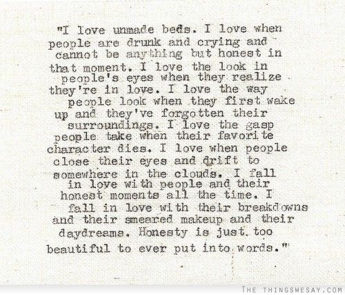 I fall in love with people and their honest moments