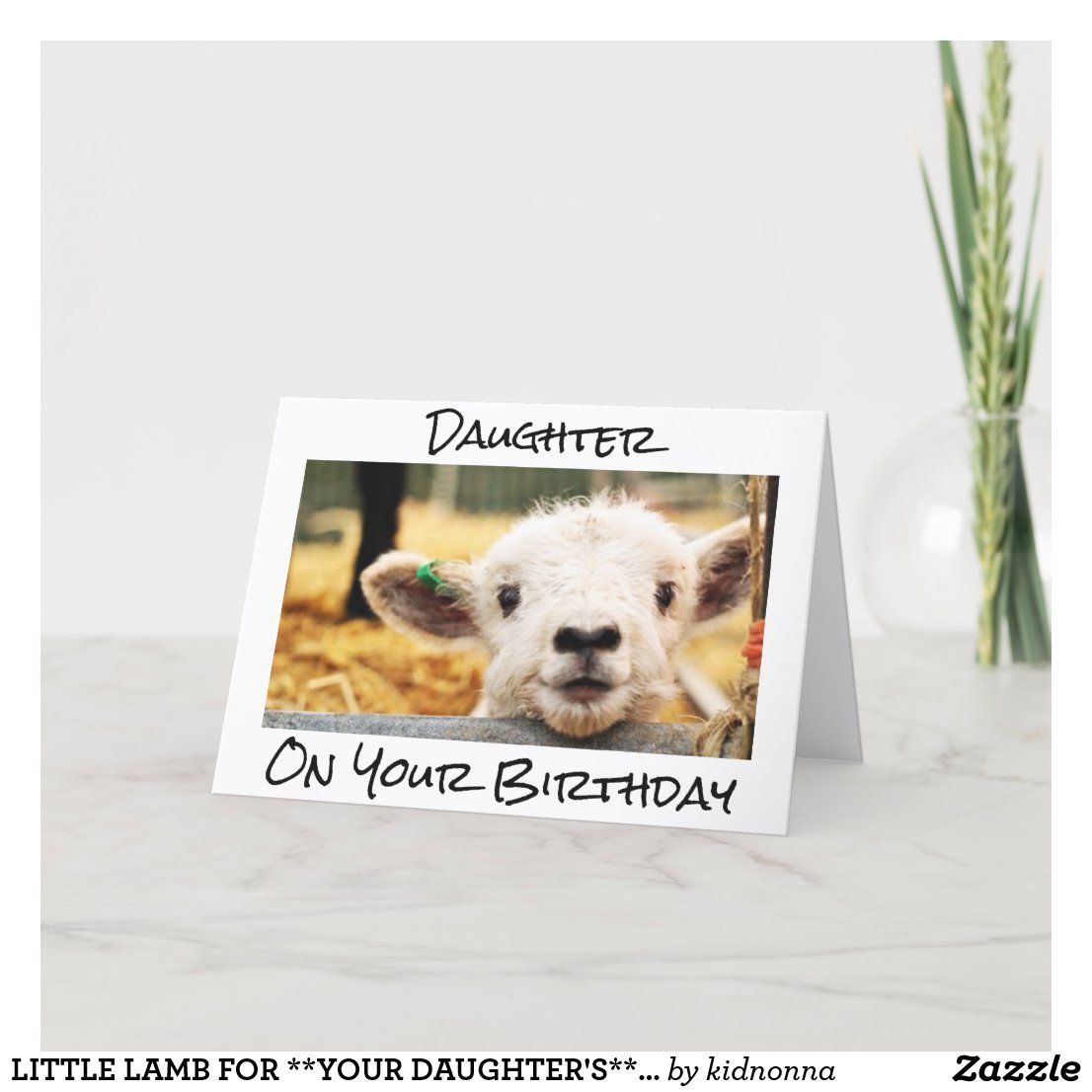 LITTLE LAMB FOR **YOUR DAUGHTER'S** BIRTHDAY CARD | Zazzle.com