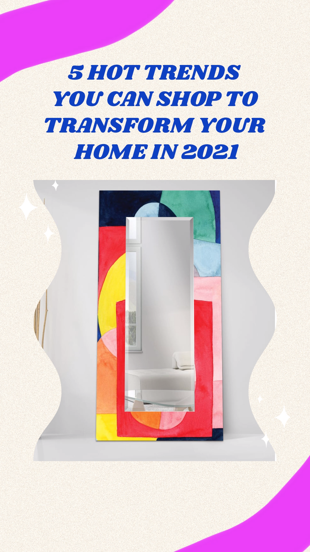 Hot Trends To Transform Your Home in 2021