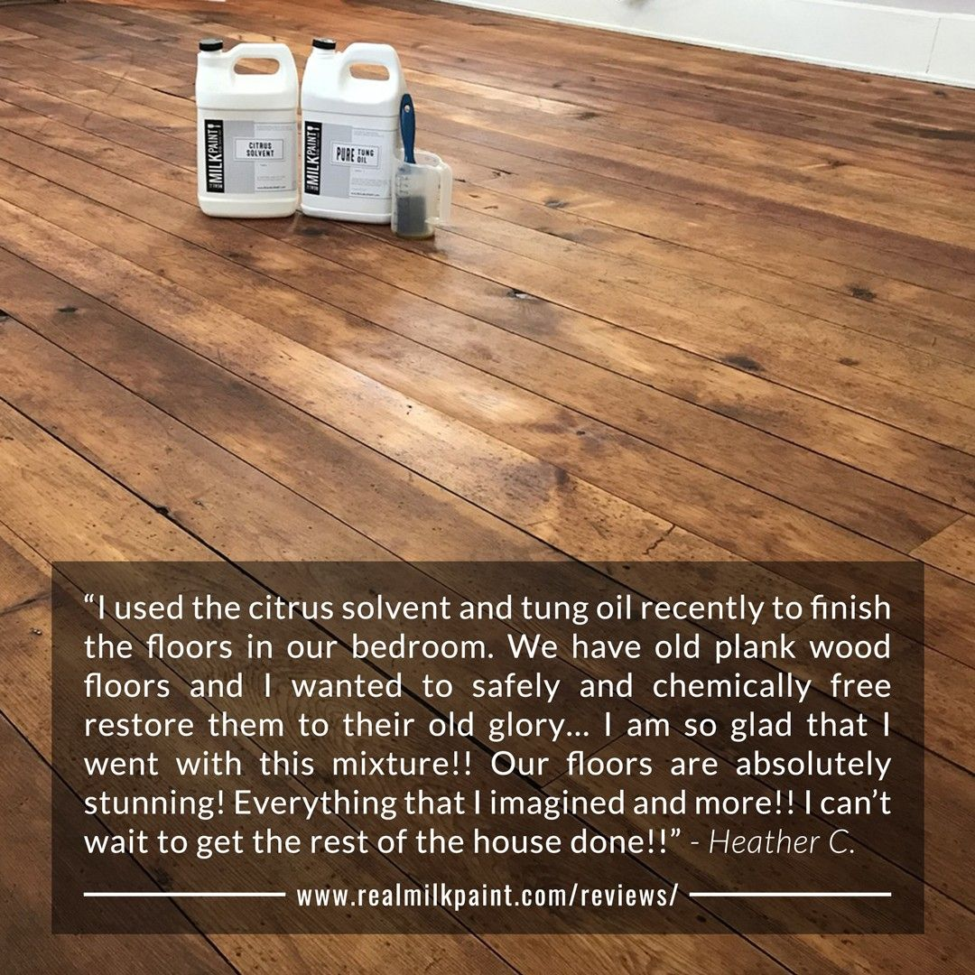 I Used The Citrus Solvent And Tung Oil Recently To Finish The Floors In Our Bedroom We Have Old Plank Wood Floors And I W In 2020 Real Milk Paint Tung