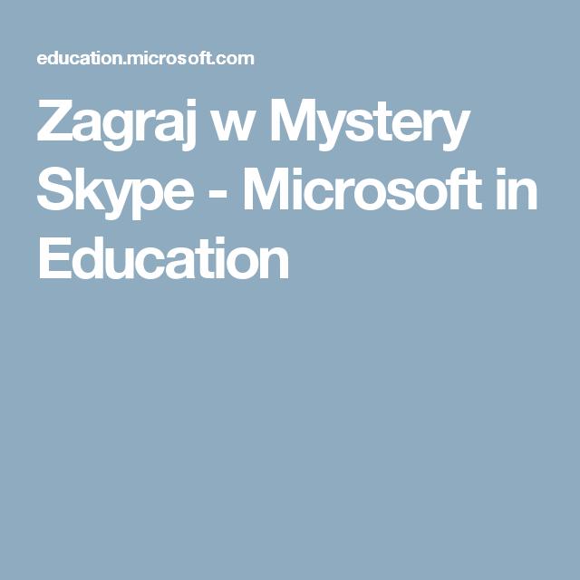 Zagraj w Mystery Skype - Microsoft in Education