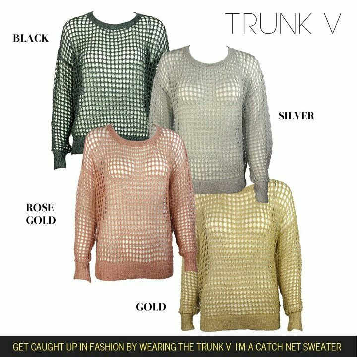 I'm a catch net sweaters! Available at trunkv.com